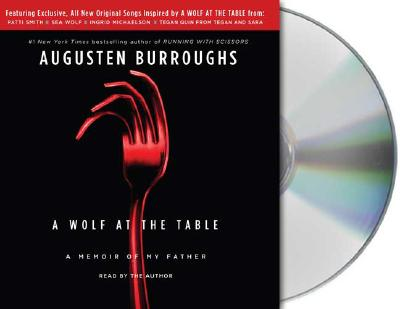 Image for A Wolf at the Table: A Memoir of My Father