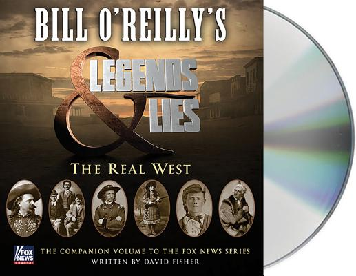 Image for Bill O'Reilly's Legends and Lies: The Real West