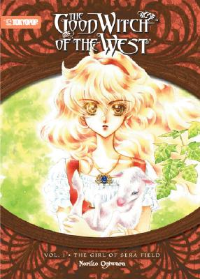 Good Witch of the West, The (Novel) Volume 1 (The Good Witch of the West), Noriko Ogiwara