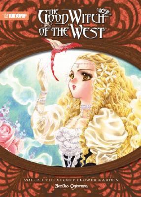 Good Witch of the West (Volume 2: The Secret Flower Garden), Noriko Ogiwara