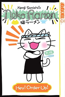 Neko Ramen Volume 1: Hey! Order Up!, Sonishi, Kenji