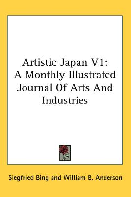Artistic Japan V1: A Monthly Illustrated Journal Of Arts And Industries