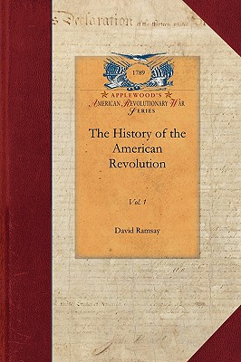 History of the American Revolution vol 1: Vol. 1 (Revolutionary War), Ramsay, David