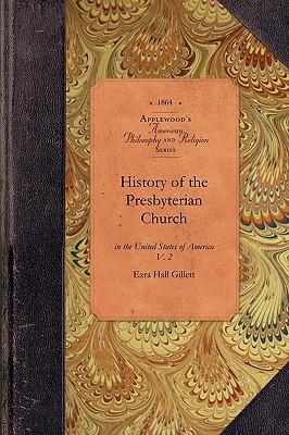 History of Presbyterian Church in US, v1: Vol. 1 (Amer Philosophy, Religion)