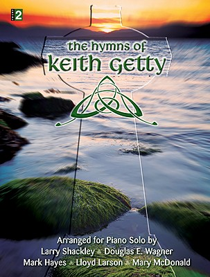 Image for 70/1727L The Hymns of Keith Getty: Arranged for Piano Solo