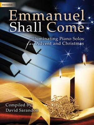 Image for Emmanuel Shall Come: Illuminating Piano Solos for Advent and Christmas (Sacred Piano)