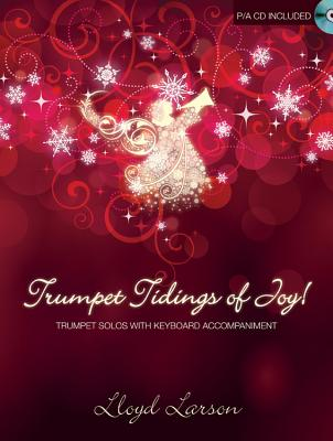 Image for Trumpet Tidings of Joy!: Trumpet Solos with Keyboard Accompaniment