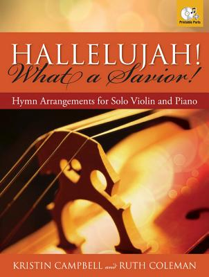 Image for 30/3005L Hallelujah! What a Savior!: Hymn Arrangements for Solo Violin and Piano (Sacred Instrumental, Violin, Piano, Performance/Accompaniment CD)