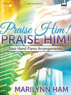 Image for Praise Him! Praise Him!: Four Hand Piano Arrangements