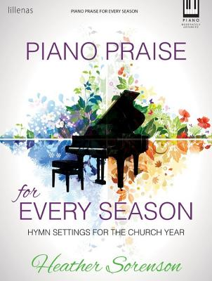 Image for Piano Praise for Every Season: Hymn Settings for the Church Year