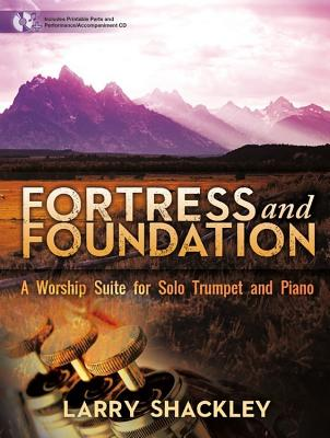Image for Fortress and Foundation: A Worship Suite for Solo Trumpet and Piano