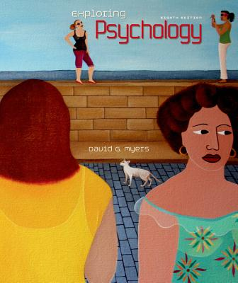 Exploring Psychology, David G. Myers