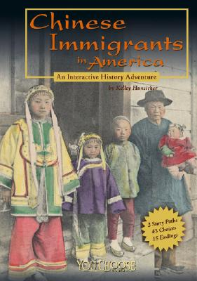 Image for Chinese Immigrants in America: An Interactive History Adventure (You Choose: History)