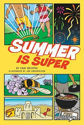 Summer Is Super (First Graphics: Seasons), Cari  M. Meister