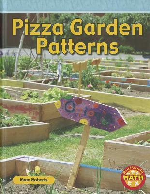 Pizza Garden Patterns (Real World Math - Level 2), Rann Roberts