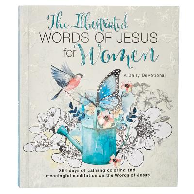 Image for The Illustrated Words of Jesus for Women: A Creative Daily Devotional  GB085