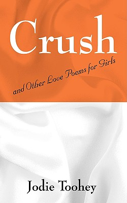 Image for Crush: and Other Love Poems for Girls