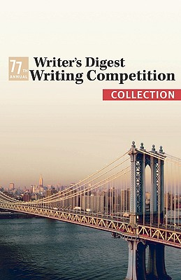 Image for The 77th Annual Writer's Digest Writing Contest Collection