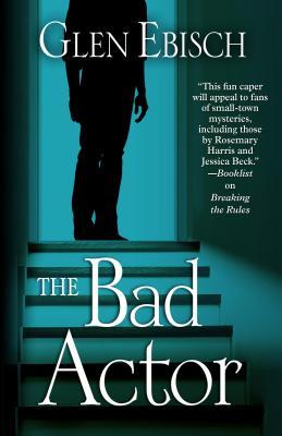 The Bad Actor, Glen Ebisch