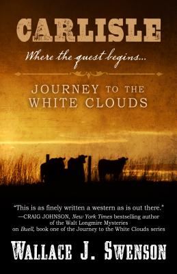Image for Carlisle: Journey to the White Clouds: Where the Quest Began