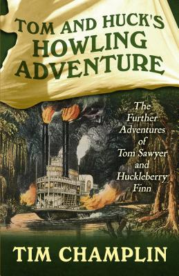 Image for Tom And Huck?s Howling Adventure: The Further Adventures Of Tom Sawyer And Huckleberry Finn