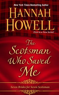 The Scotsman Who Saved Me (Seven Brides for Seven Scotsmen), Howell, Hannah
