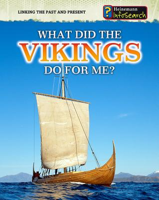 What Did the Vikings Do for Me? (Linking the Past and Present), Raum, Elizabeth