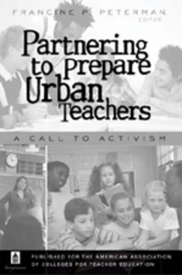 Image for Partnering to Prepare Urban Teachers: A Call to Activism