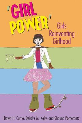 Image for ?Girl Power?: Girls Reinventing Girlhood (Mediated Youth)
