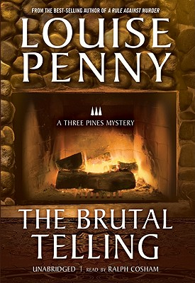 The Brutal Telling (An Armand Gamache - Three Pines Mystery), Louise Penny