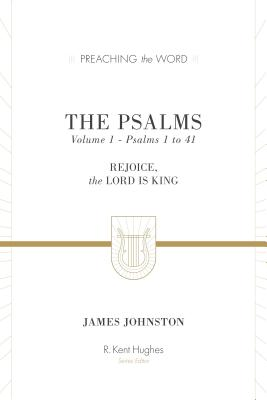 Image for PTW The Psalms (Vol. 1), Volume 1: Rejoice, the Lord Is King (Preaching the Word)
