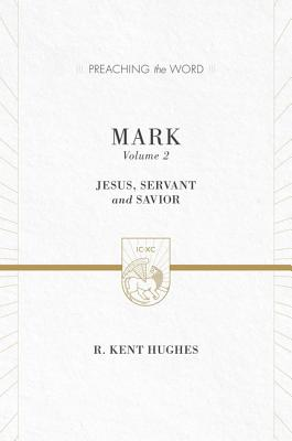 Image for PTW Mark (Vol. 2 / Redesign): Jesus, Servant and Savior (Preaching the Word)
