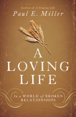 Image for A Loving Life: In a World of Broken Relationships