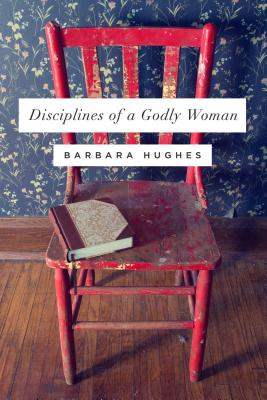 Image for Disciplines of a Godly Woman (Redesign)