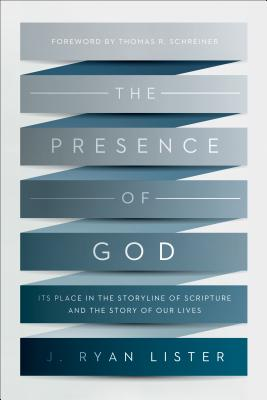 Image for The Presence of God: Its Place in the Storyline of Scripture and the Story of Our Lives