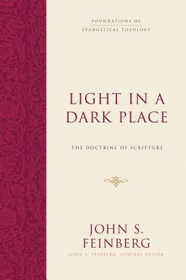 Image for Light in a Dark Place: The Doctrine of Scripture (Foundations of Evangelical Theology)