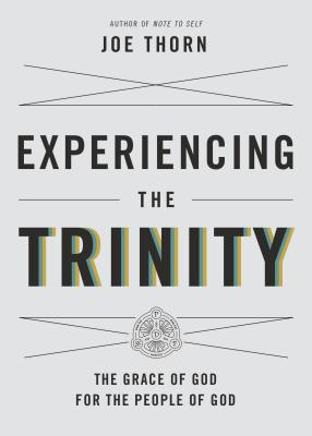 Image for Experiencing the Trinity: The Grace of God for the People of God