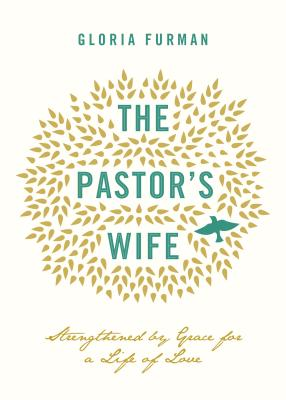 Image for The Pastor's Wife: Strengthened by Grace for a Life of Love