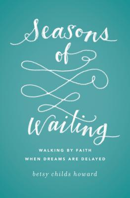 Image for Seasons of Waiting: Walking by Faith When Dreams Are Delayed (The Gospel Coalition)