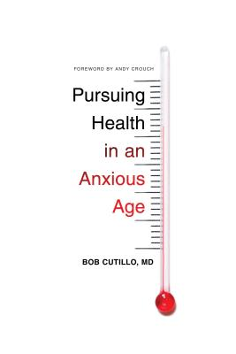 Image for Pursuing Health in an Anxious Age