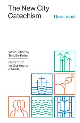 Image for The New City Catechism Devotional: God's Truth for Our Hearts and Minds (Gospel Coalition)