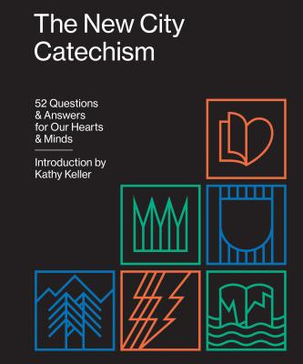 Image for The New City Catechism: 52 Questions and Answers for Our Hearts and Minds (Gospel Coalition)