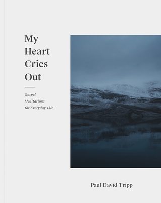 Image for My Heart Cries Out: Gospel Meditations for Everyday Life