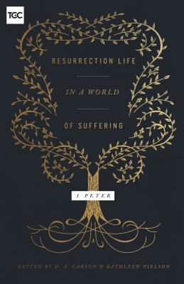Image for Resurrection Life in a World of Suffering: 1 Peter (The Gospel Coalition)