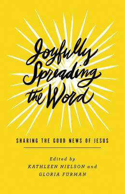 Image for Joyfully Spreading the Word: Sharing the Good News of Jesus (The Gospel Coalition)