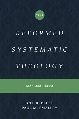Image for Reformed Systematic Theology: Volume 2: Man and Christ (Reformed Systematic Theology Series)