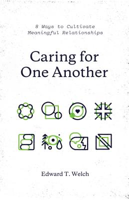 Image for Caring for One Another: 8 Ways to Cultivate Meaningful Relationships