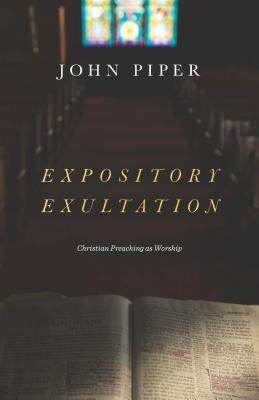 Image for Expository Exultation: Christian Preaching as Worship
