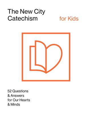 Image for The New City Catechism for Kids: Children's Edition (The New City Catechism Curriculum)