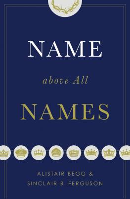Image for Name above All Names (Trade Paperback Edition)